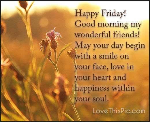 Happy Friday Good Morning Wonderful Friends Pictures Photos And