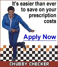 It's easier than ever to save on your prescription costs.  Apply Now! - Chubby Checker