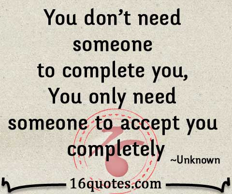 You Dont Need Someone To Complete You
