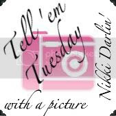♥ Tell 'Em Tuesday ♥