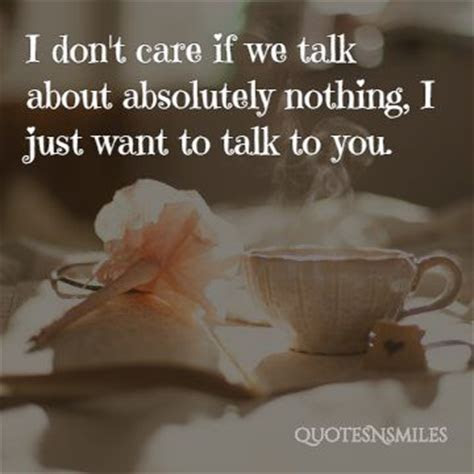 Just Want Talk You Quotes