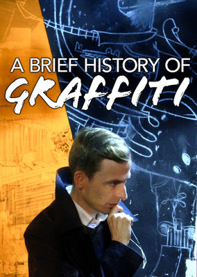 Brief History of Graffiti, A