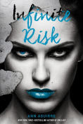 Title: Infinite Risk, Author: Ann Aguirre