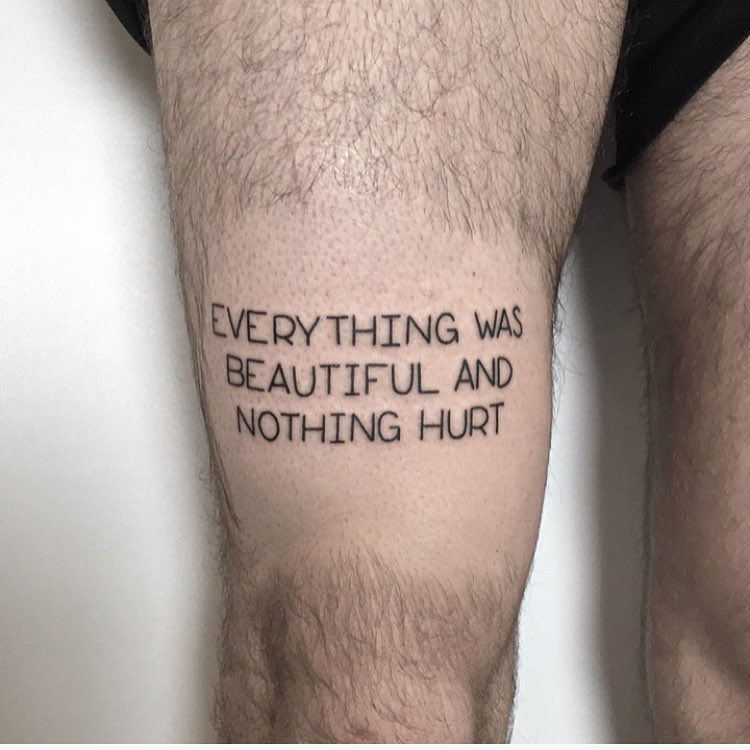 Everything Was Beautiful Quote Tattoo Tattoogridnet