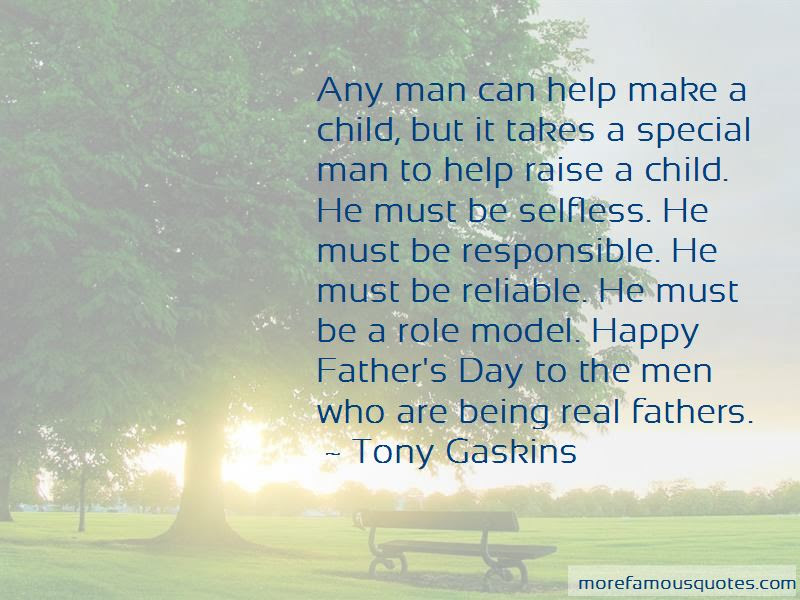 It Takes A Real Man To Raise A Child Quotes Top 1 Quotes About It