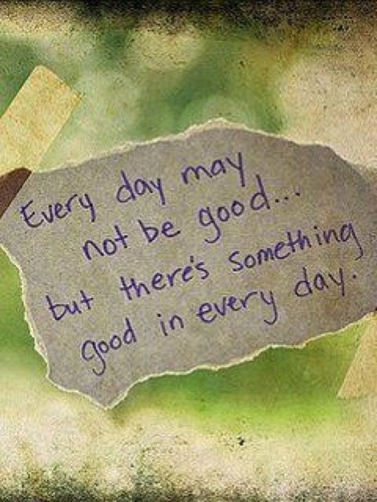 Everyday May Not Be Good Quote Attitude Quotes Sayings Pictures