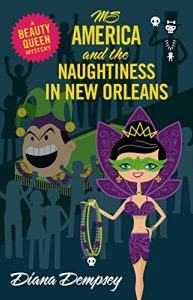 Ms. America and the Naughtiness in New Orleans by Diane Dempsey