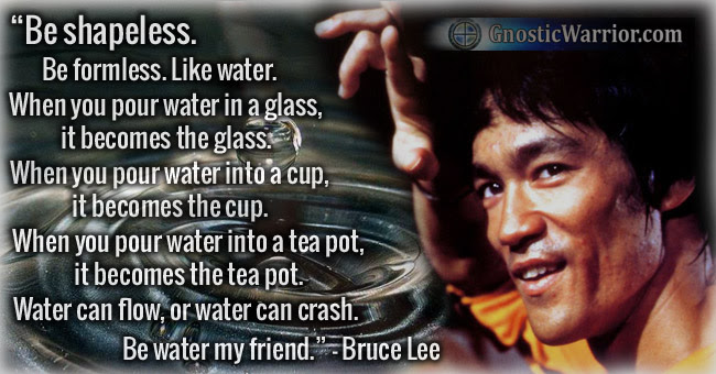 Bruce Lee Quote Be Shapeless Be Formless Like Water Gnostic