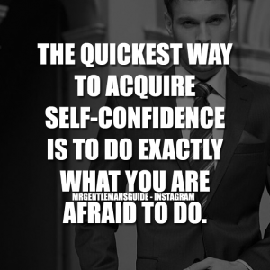 Self Confidence Quotes Images For Guys Mr Gentlemans Guide