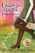 Title: Cristanta Knight: Protagonist Bound, Author: Geanna Culbertson