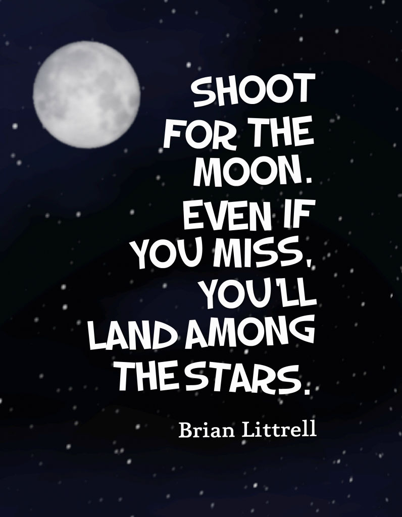 Shoot For The Moon Quote Meaning Kylinfloor