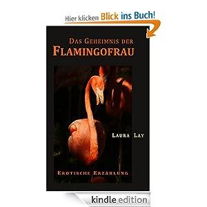 Das Geheimnis der Flamingofrau - Erotische Erzählung