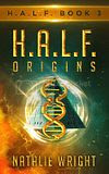 H.A.L.F. Origins By Natalie