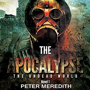 The Apocalypse: The Undead World Novel 1 (Volume 1) Audiobook