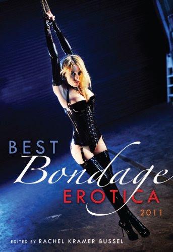 Best Bondage Erotica 2011 by Rachel Kramer Bussel