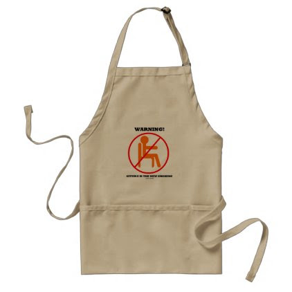Warning! Sitting Is The New Smoking Cross-Out Sign Adult Apron