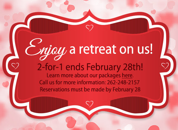 Enjoy a retreat on us! 2-for-1 ends February 28th! Learn more about our packages here