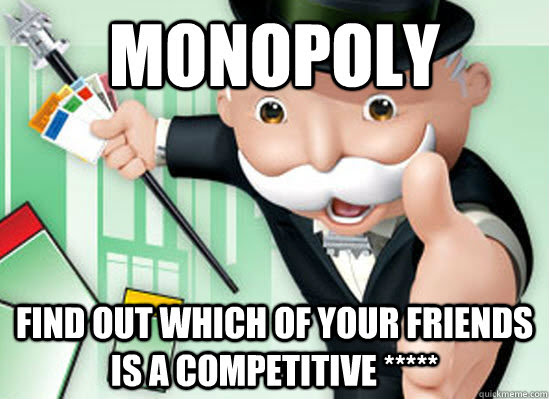 Monopoly Find Out Which Of Your Friends Is A Competitive