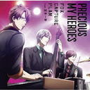 Precious My Heroes / fox capture plan feat.Issui Miyamoto