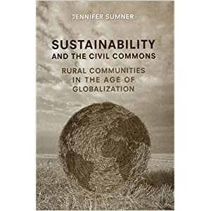 Sustainability and the Civil Commons: Rural Communities in the Age of Globalization