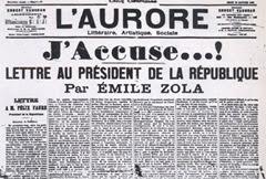 """Il """"J'Accuse"""", l'editoriale scritto da Emile Zola in forma di lettera diretta al Presidente della Repubblica francese con lo scopo di denunciare le irregolarità e le illegalità del processo a cui fu sottoposto Dreyfus. Querelato, fu condannato a un anno di carcere e a 3000 franchi di ammenda. Per ulteriori informazioni clicca qui."""