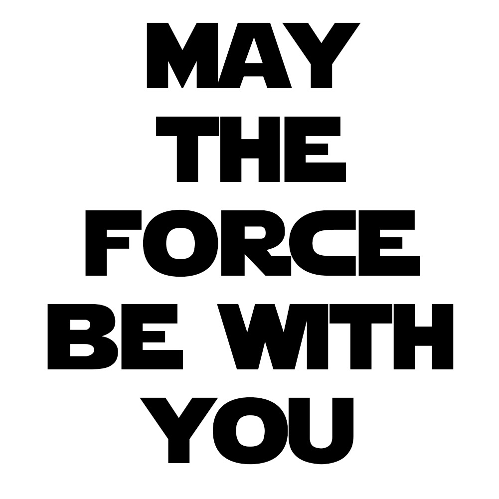 May The Force Be With You Vinyl Sticker Car Decal