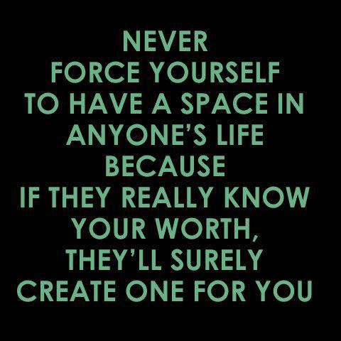 Yoddler Never Force Yourself To Have A Space In Anyones Life