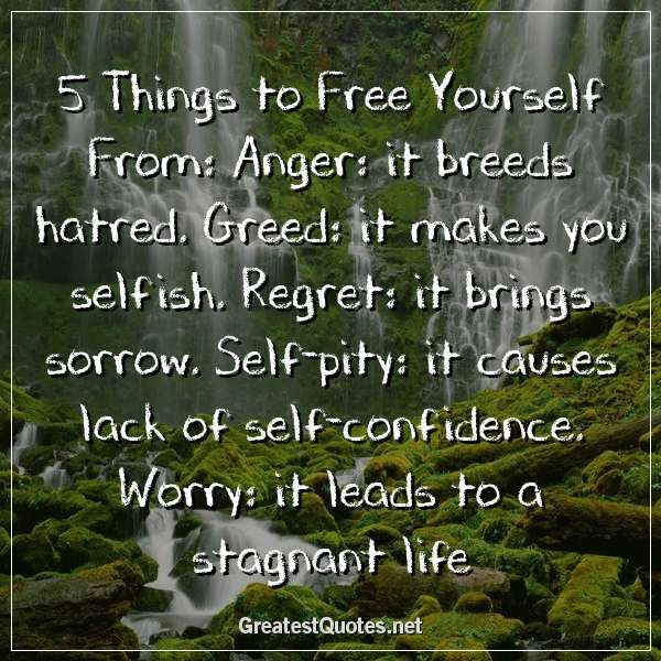5 Things To Free Yourself From Anger It Breeds Hatred Greed It