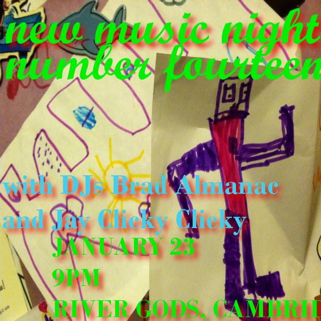New Music Night 14 with DJs Brad Almanac + Jay Clicky Clicky