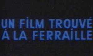 Un Film Trouvé à la Ferraille