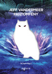 Jeff VanderMeer: Fantomfény
