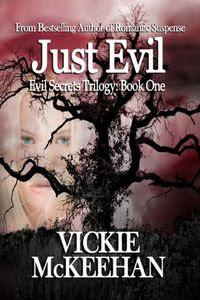 Just Evil by Vickie McKeehan