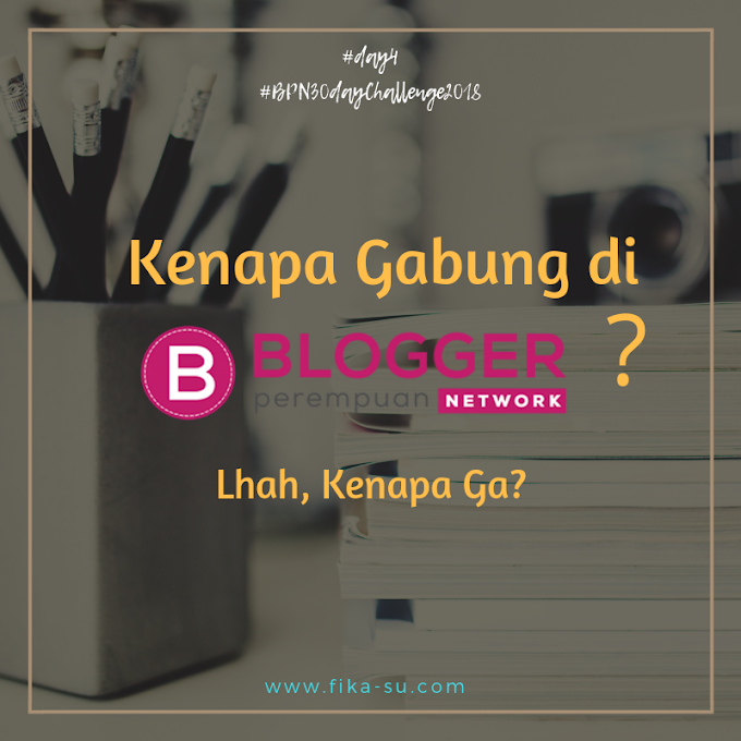 Kenapa Gabung di Blogger Perempuan? Lhah, Kenapa Ga?