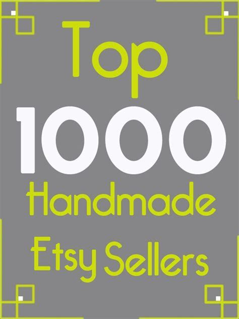 Top 1000 Handmade Etsy Sellers of 2011. There are