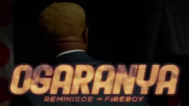 """Ogaranya Video"" featuring Fireboy DML – Reminisce"