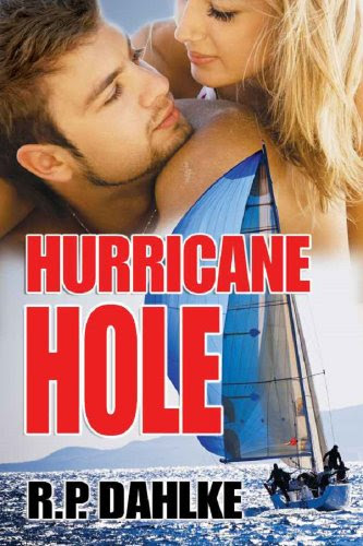 Hurricane Hole (#2- Romantic Mystery Sailing Trilogy) by RP Dahlke