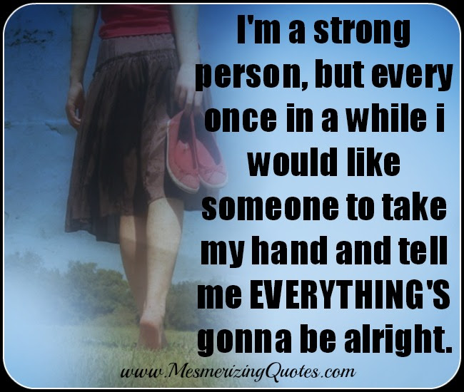 Everythings Gonna Be Alright Mesmerizing Quotes