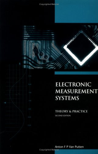 Electronic Measurement Systems: Theory and Practice, 2nd EditionBy A.F.P van Putten