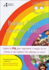 Bambini Felici Genitori Felici - Libro