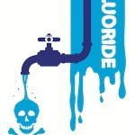 9 Shocking Dangers of Fluoride Exposure