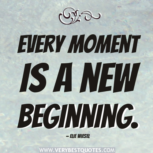 Quotes About Beginning New 148 Quotes