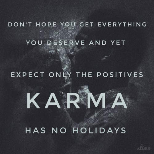 Life Karma Quotes Life Quotes About Karma Karma Life Quotes