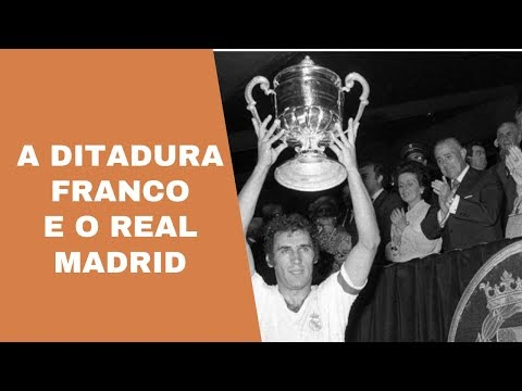 Real Madrid cresceu na Ditadura Franco