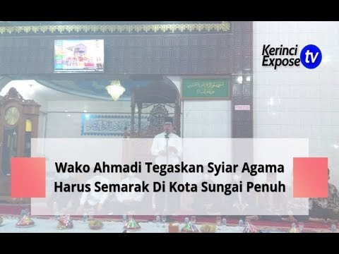 Wako Ahmadi Buka MTQ ke XIII Tingkat Kecamatan Sungai Penuh