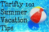 Thrifty 101 Summer Vacation Tips
