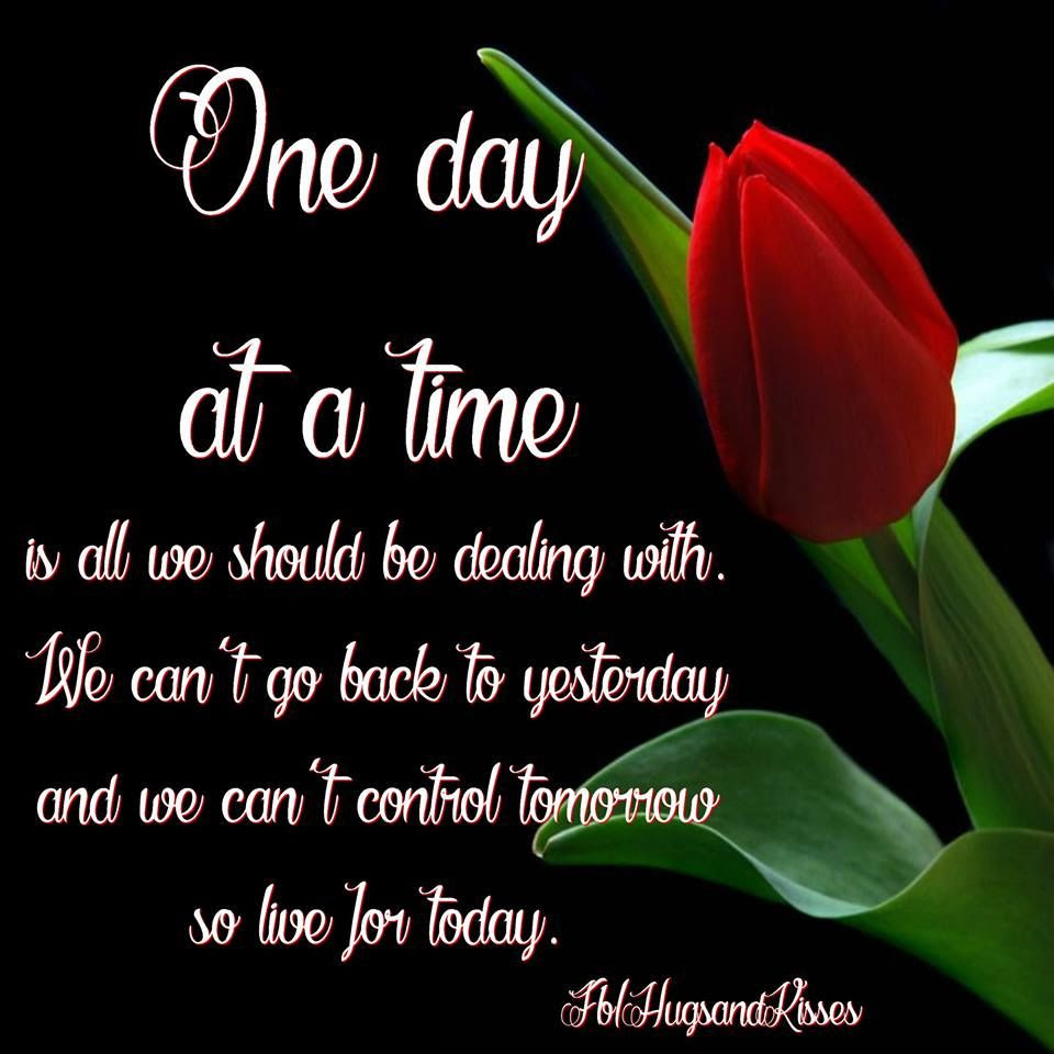 One Day At A Time Pictures Photos And Images For Facebook