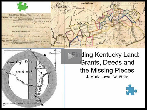 "New ""Member Friday"" Webinar - Finding Kentucky Land: Grants, Deeds and the Missing Pieces by J. Mark Lowe, CG, FUGA"
