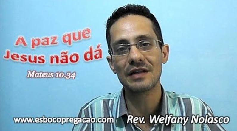 A paz que Jesus não dá - Pr. Welfany Nolasco