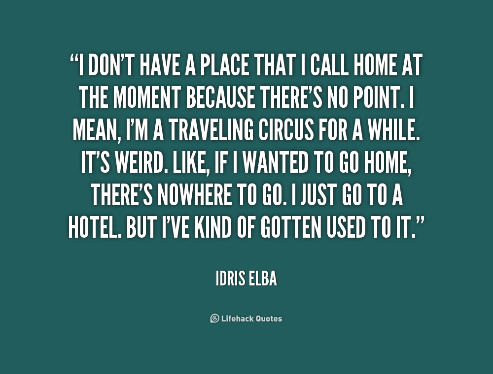 Quotes About Place Called Home 37 Quotes