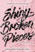 Title: Shiny Broken Pieces: A Tiny Pretty Things Novel, Author: Sona Charaipotra